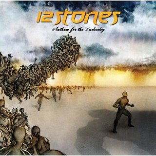 12 Stones – Anthem For The Underdog (2007)