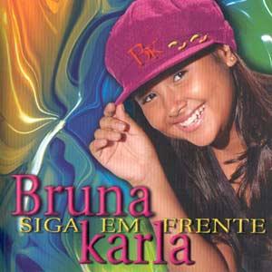 bruna karla Siga em frente (2003)