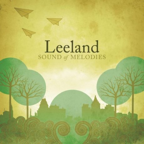 Leeland - Sound of Melodies (2006)