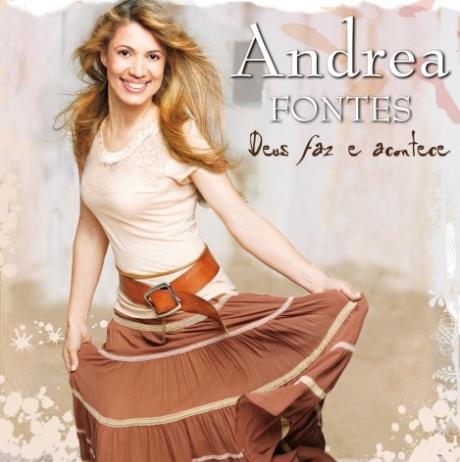 Andréa Fontes - Deus Faz e Acontece (2009)