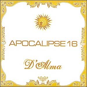 Apocalipse 16 – D'Alma (2005)