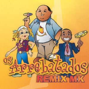Os Arrebatados - Remix 1 (2002)