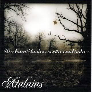 Atalaias - Os Humilhados Serão Exaltados (2008)