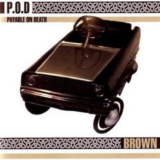 P.O.D. – Brown (1996)