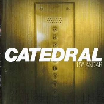Catedral -  15º Andar (2002)