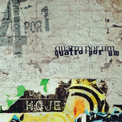 Quatro Por Um – Hoje (2009)