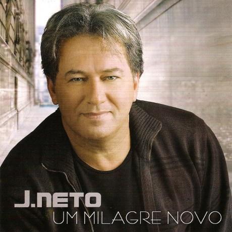 J.Neto Um Milagre Novo (2010)