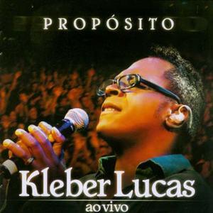 Kleber Lucas – Propósito (2007)