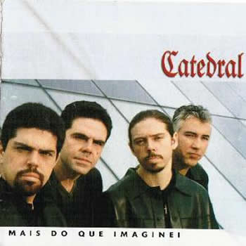 Catedral - Mais do Que Imaginei (2001)