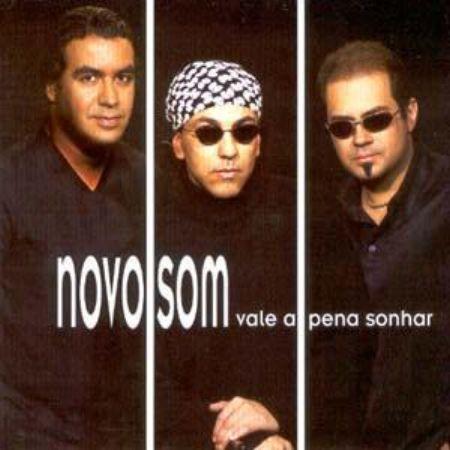 Novo Som - Vale a pena Sonhar (2004)