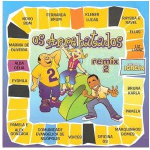 Os Arrebatados - Remix 2 (2003)