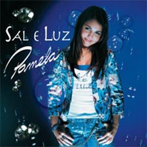 Pamela - Sal E Luz (2006)