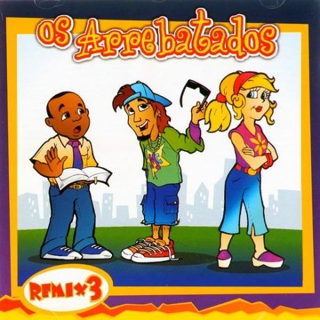 Os Arrebatados - Remix 3 (2006)
