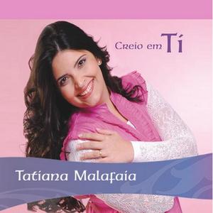 Tatiana Malafaia - Creio Em Ti (2009)