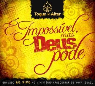 Toque no Altar-É Impossível, mas Deus Pode (2007)