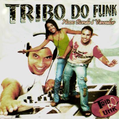 Tribo do Funk - Nosso Bonde é Vencedor (2006)