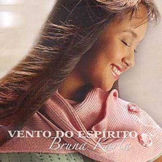 Bruna Karla - Vento do espírito (2005)